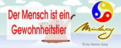 https://hj-mindway.blogspot.com/2006/04/der-mensch-das-gewohnheitstier.html