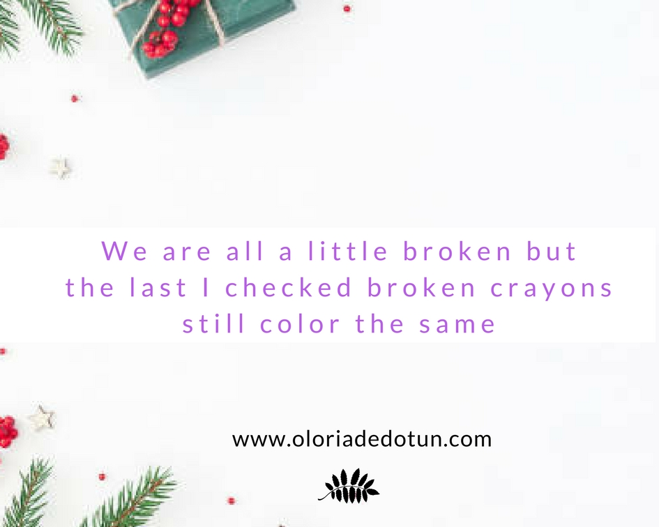 Issa Quote Kinda Monday Broken Crayons Still Color The Same