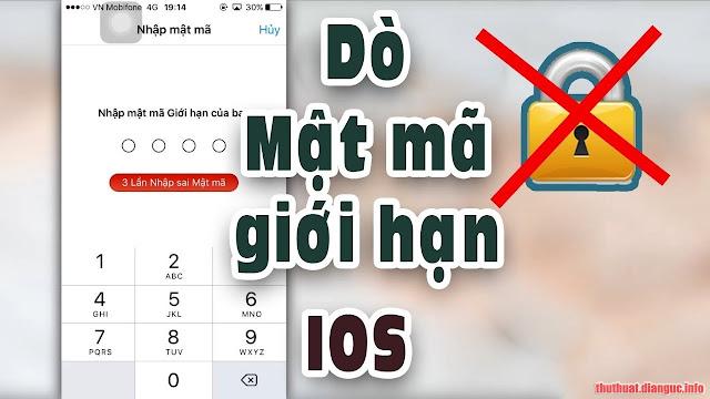 Tool dò Mật khẩu giới hạn cho iPhone, iPad cực nhanh (hỗ trợ từ iOS 12 – iOS 5)