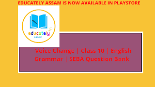 Change the voice sentences with answers for Class 10 | Metric Exam 2021 Assam Seba Board