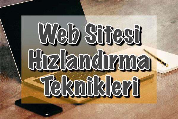Web Sitesi Hızlandırma Teknikleri