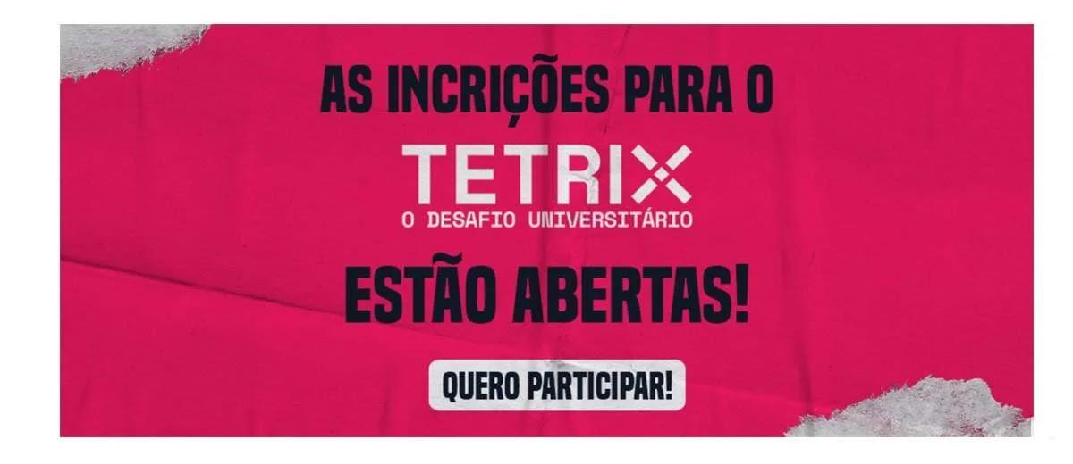 Concurso Tetrix 2020 Desafio Universitário Concorra Viagem Tudo Pago - Inscrição