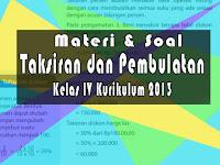 Materi dan Soal Pembulatan dan Taksiran Matematika Kelas 4 SD K13