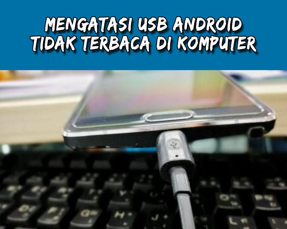 USB Android Tidak Terbaca