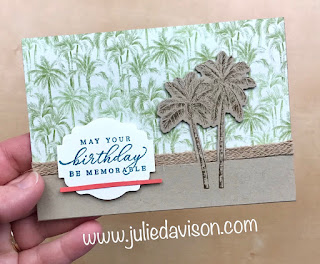 Stampin' Up! Timeless Tropical Birthday Card CASE + VIDEO Tips! ~ January-June 2020 Mini Catalog ~ www.juliedavison.com