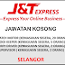 JAWATAN KOSONG J&T EXPRESS - SELANGOR