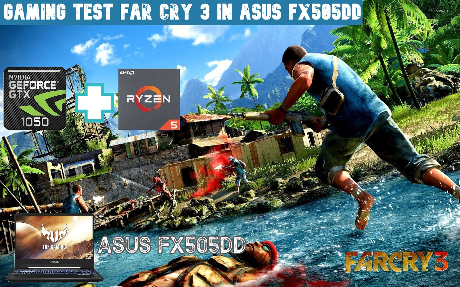 Test Far Cry 3 Di Laptop ASUS TUF FX505DD