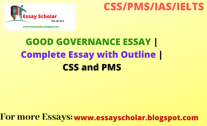 GOOD GOVERNANCE ESSAY | Complete Essay with Outline | CSS and PMS