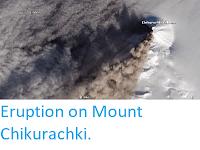 https://sciencythoughts.blogspot.com/2015/02/eruption-on-mount-chikurachki.html