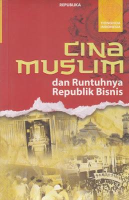 Cina Muslim dan Runtuhnya Republik Bisnis