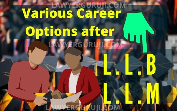 Various Career / job Options after LLB LLM