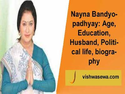 Nayna Bandyopadhyay: Age, Education, Husband, Political life, biography