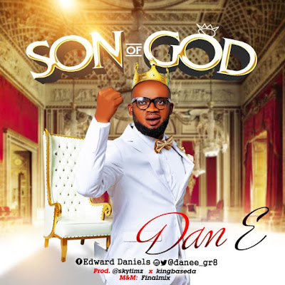 Dan E - Son Of God Mp3 Download