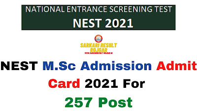 NEST M.Sc Admission Admit Card 2021 For 257 Post