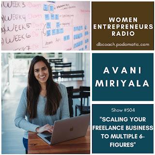 Avani Miriyala: Scaling Your Freelance Business to Multiple 6-Figures on Women Entrepreneurs Radio