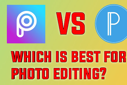 PicsArt Vs PixelLab Which is Best for Photo Editing ?
