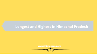 Longest and Highest in Himachal Pradesh