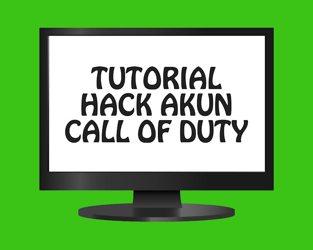 Tutorial Hack Akun Game Call Of Duty ( COD )