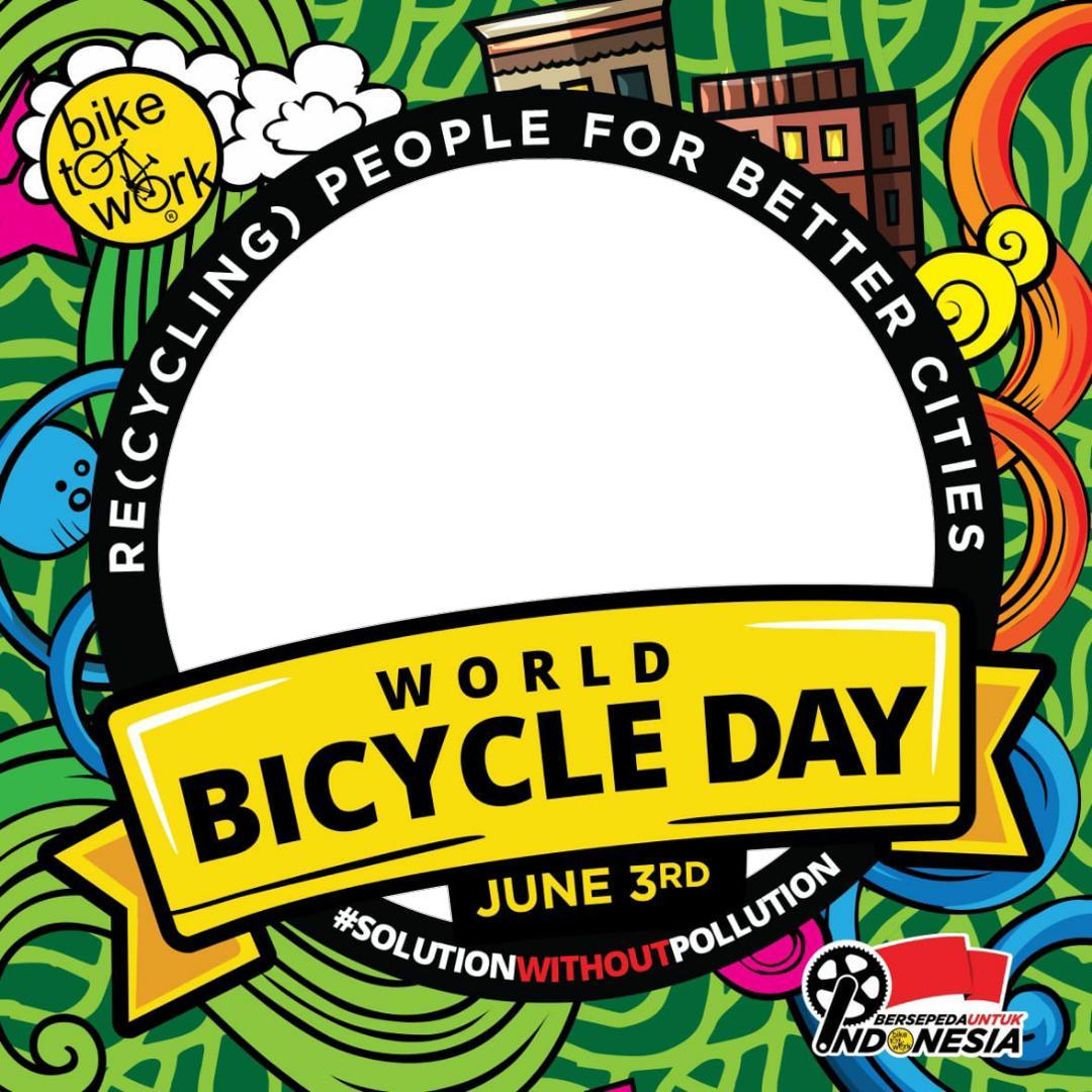 Link Twibbon World Bicycle Day 2021 - Hari Bersepeda Dunia 2021 - bike to work