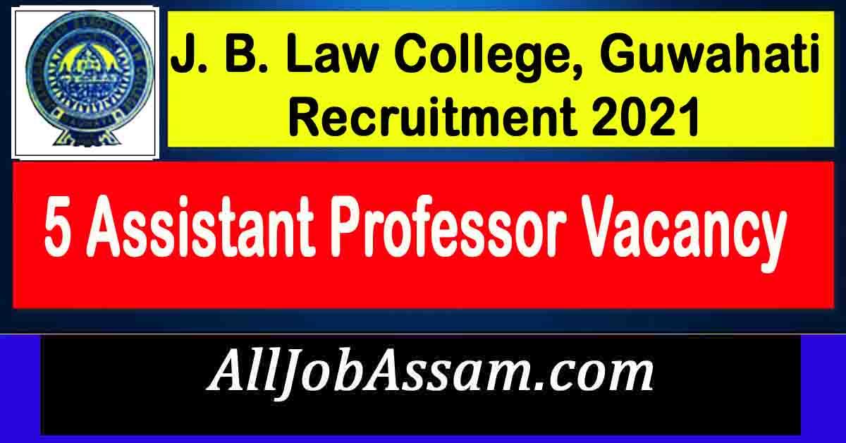 J. B. Law College, Guwahati Recruitment 2021