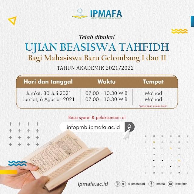 Info Ujian Beasiswa Tahfidz Mahasiswa Baru IPMAFA Gelombang I dan II 2021
