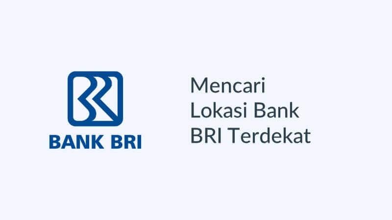 Lokasi Atm Bank Bri Terdekat Dari Lokasi Saya Sekarang