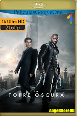 La Torre Oscura (2017) [4K UHD [HDR] [Latino-Inglés] [Google Drive] By AngelStoreHD