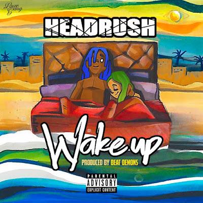 """Headru$h - """"Wake Up"""" (Audio)"""