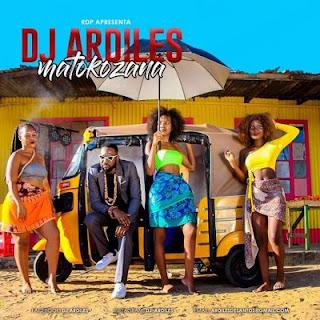 BAIXAR MP3 || Dj Ardiles - Matokozana || 2020
