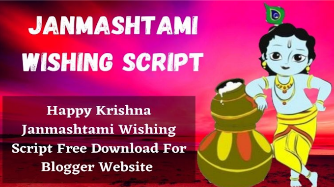 HAPPY JANMASHTAMI WISHING SCRIPT Download  FOR BLOGGER 2020