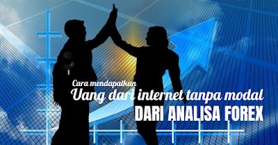 ara Mendapatkan Uang dari Internet tanpa Modal dari Analisa Forex
