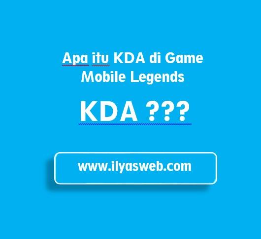 Apa itu KDA di Mobile Legends? KDA Mobile Legend adalah