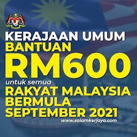 [TERKINI]: Kerajaan Umum Bantuan RM600 Untuk Semua Rakyat Malaysia Bermula September 2021