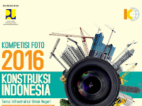Lomba Foto Konstruksi Indonesia 2016 (Due: 20 Nov 2016)