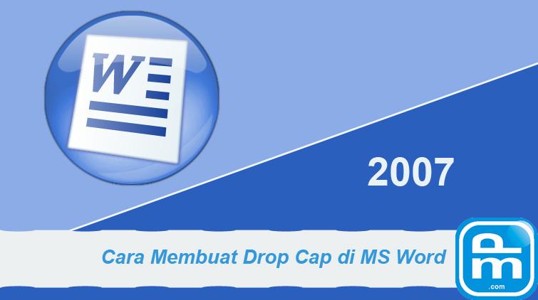 cara membuat drop cap di microsoft word 2007