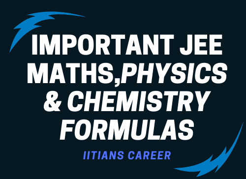 IMPORTANT JEE MATHS,CHEMISTRY & PHYSICS ALL FORMULA PDF