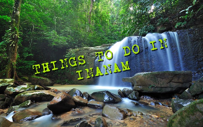 THINGS TO DO IN INANAM, SABAH