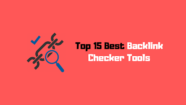 Top 15 Best Backlink Checker Tools 2019!