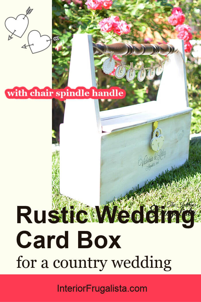 How to build a rustic wedding card caddy for an outdoor wedding with a unique repurposed chair spindle handle and lid with card slot and cute banner. #weddingcardboxideas #weddingdecorations #budgetweddingideas #budgetweddingdecor