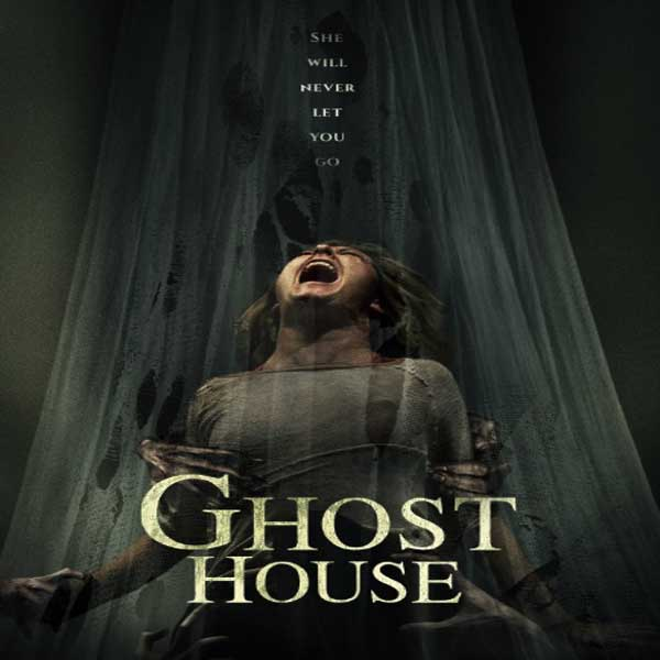 Ghost House, Ghost House Synopsis, Ghost House Trailer, Ghost House Review, Poster Ghost House