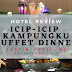 EASTIN HOTEL KUALA LUMPUR - ICIP-ICIP KAMPUNGKU BUFFET DINNER FOR RAMADAN 2021 @ SWEZ BRASSERIE