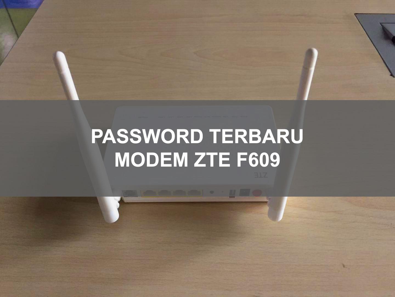 user dan password modem ont indihome zte f609 terbaru 2021 asakomputer from asakomputer.com the majority of zte routers have a default username of admin, a default password of admin, and the default ip address of 192.168.1. Password Modem Zte F609 Indihome Terbaru
