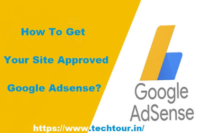 How To Get Your Site Approved Google Adsense?