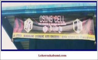 Lowongan Kerja OSING CELL Sukabumi Terbaru