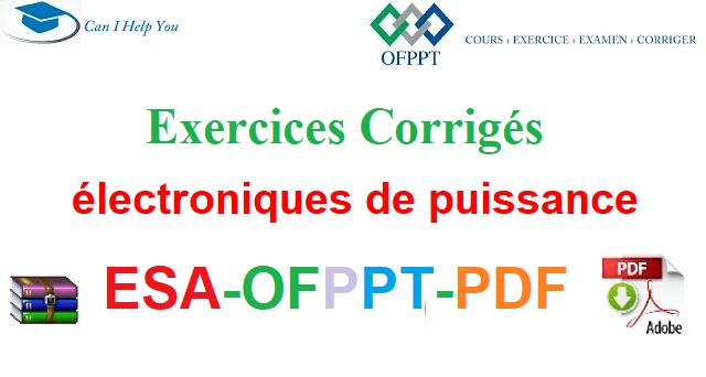 Exercices Corrigés électroniques de puissance Électromécanique des Systèmes Automatisées-ESA-OFPPT-PDF