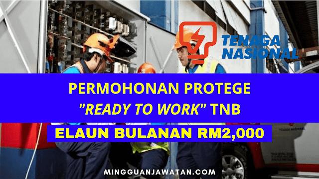 """Permohonan Protege """"Ready To Work"""" TNB Kini Dibuka / Elaun RM2,000 Untuk Graduan Di Seluruh Negara"""