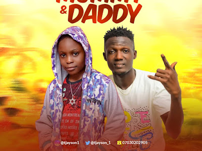 DOWNLOAD MP3: Tjayson ft. Kesty - Mummy & Daddy