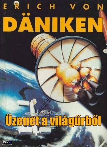 Erich von Däniken: Üzenet a világűrből (teljes film)