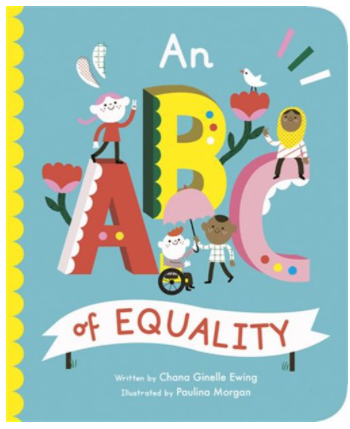 An ABC Of Equality by Chana Ginelle Ewing and illustrated by Paulina Morgan