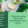 7 Makanan yang Baik untuk Menstabilkan Gula Darah
